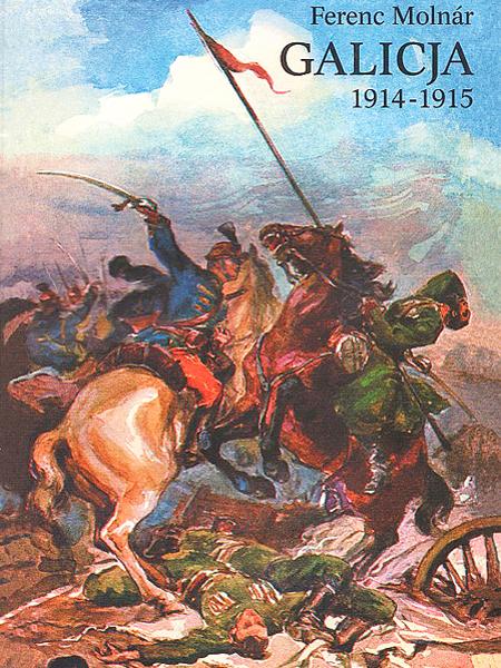 Galicja 1914-1915. Zapiski korespondenta wojennego