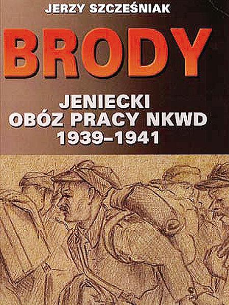 Brody – jeniecki obóz pracy NKWD 1939 – 1941