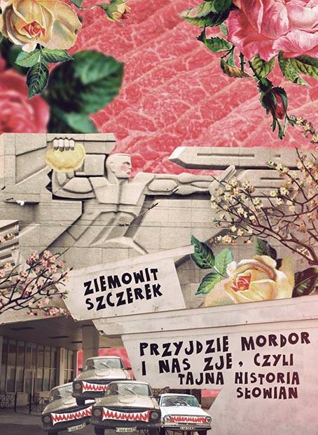 """Ziemowit Szczerek """"Przyjdzie Mordor i nas zje"""""""