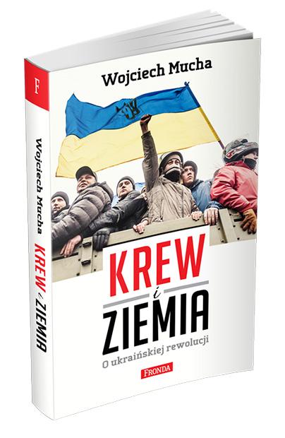"""""""Krew i ziemia. O ukraińskiej rewolucji"""""""