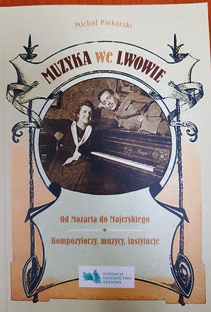Muzyka we Lwowie od Mozarta do Majerskiego