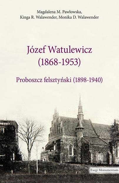 Pomnik nie z kamienia dla ks. Józefa Watulewicza, proboszcza z Felsztyna na Samborszczyźnie