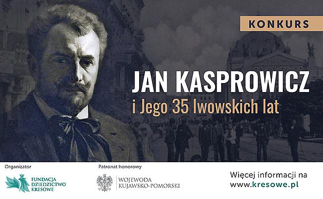 Jan Kasprowicz i Jego 35 lwowskich lat