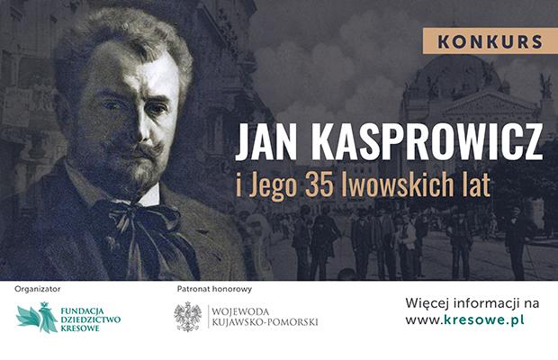"""Konkurs """"Jan Kasprowicz i Jego 35 lwowskich lat"""""""