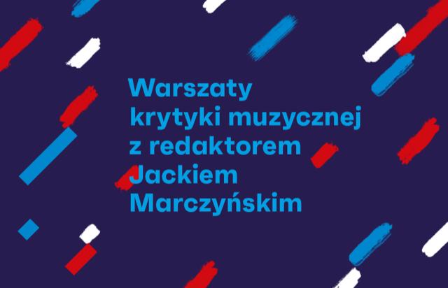Warsztaty dziennikarskie z redaktorem Jackiem Marczyńskim